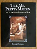 Tell Me Pretty Maiden - the Victorian and Edwardian Nude