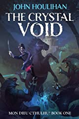 The Crystal Void (Illustrated Version) (Mon Dieu Cthulhu! Book 1) Kindle Edition