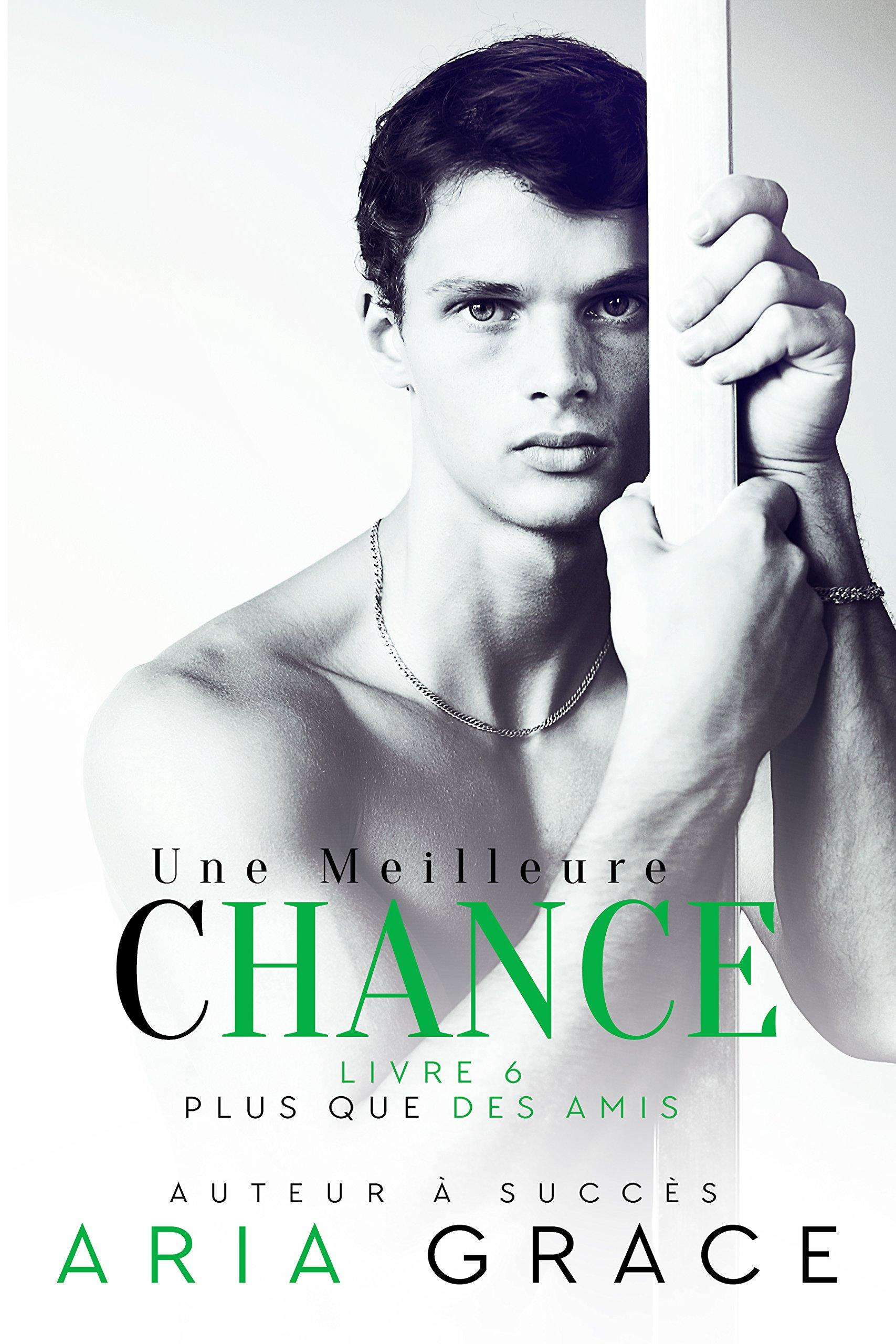 Une Meilleure Chance (Plus que des amis t. 6) por Aria Grace