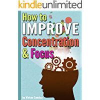 How to Improve Concentration and Focus: 10 Exercises and 10 Tips to Increase Concentration (English Edition)