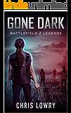 Gone Dark: Battlefield Z (Battlefield Z Legends Book 1)
