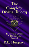 The Complete Divine Trilogy: To Serve is Divine, A Divine Life, and Surreal
