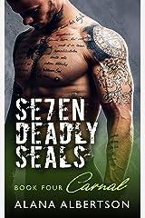 Carnal (Seven Deadly SEALs: Season One Book 4)