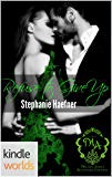 Melody Anne's Billionaire Universe: Refuse to Give Up (Kindle Worlds Novella)