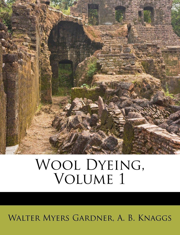 Download Wool Dyeing, Volume 1 ebook