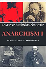 Discover Entdecke Decouvrir Anarchism I: What is Anarchism? (German Edition) Kindle Edition