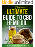 The Ultimate Guide to CBD Hemp Oil