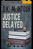 Justice Delayed: A Brady Flynn Novel: Brady Flynn Legal Thriller Series Book 4 (English Edition)