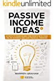 Passive Income Ideas: 18 Ways to Make $2,000+ per Month with Your Online Business and Gain Financial Freedom (Affiliate Marketing, Amazon FBA, eBay, Drop Shipping, Shopify, Blogging, and More)