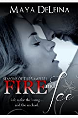 Fire and Ice: Seasons of the Vampire I Kindle Edition