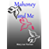 Mahoney and Me (Mahoney and Me Mystery Series Book 2)