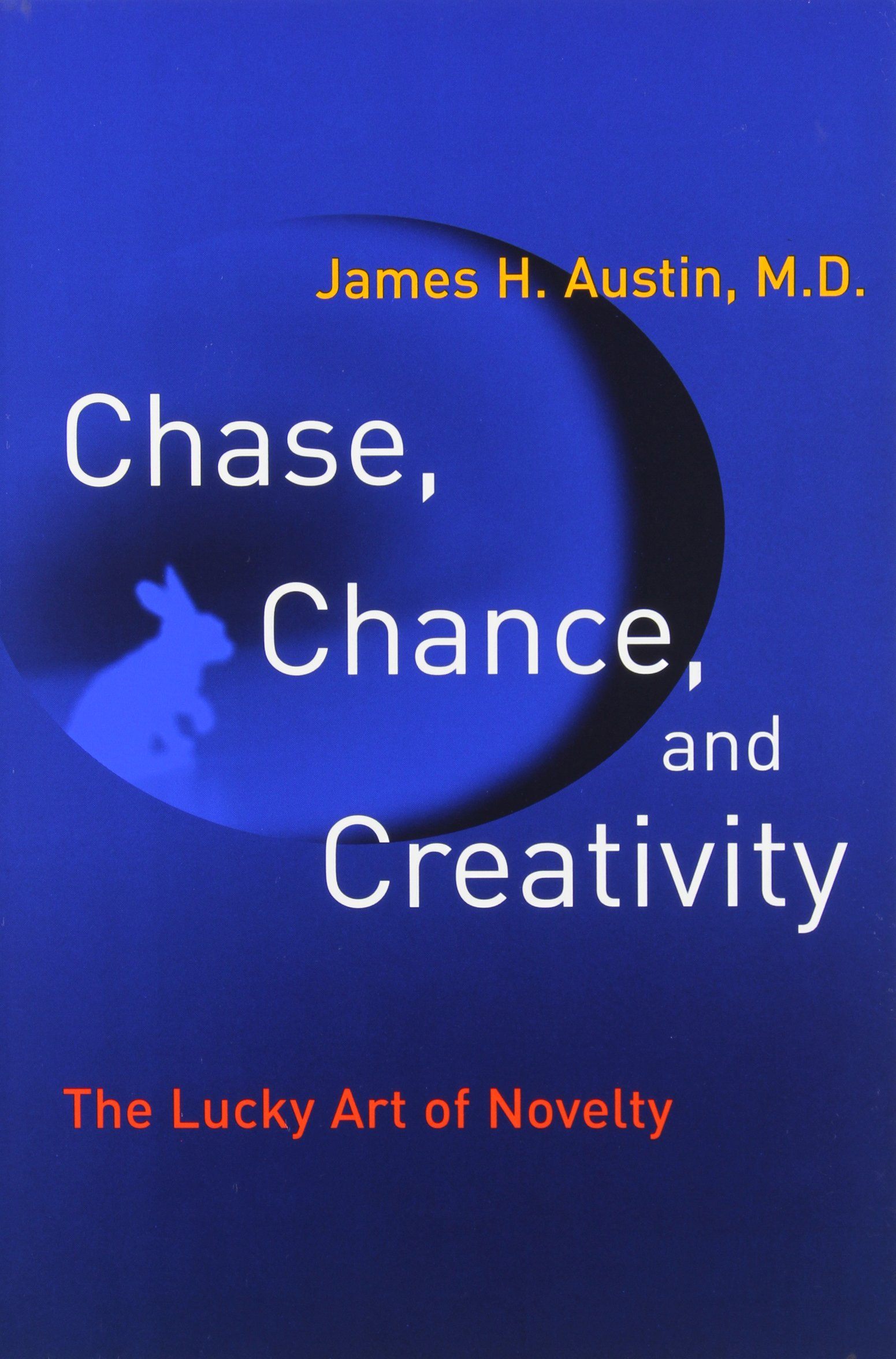 Read Online Chase, Chance, and Creativity: The Lucky Art of Novelty ebook
