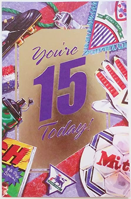 Amazon Youre 15 Today Happy 15th Birthday Greeting Card