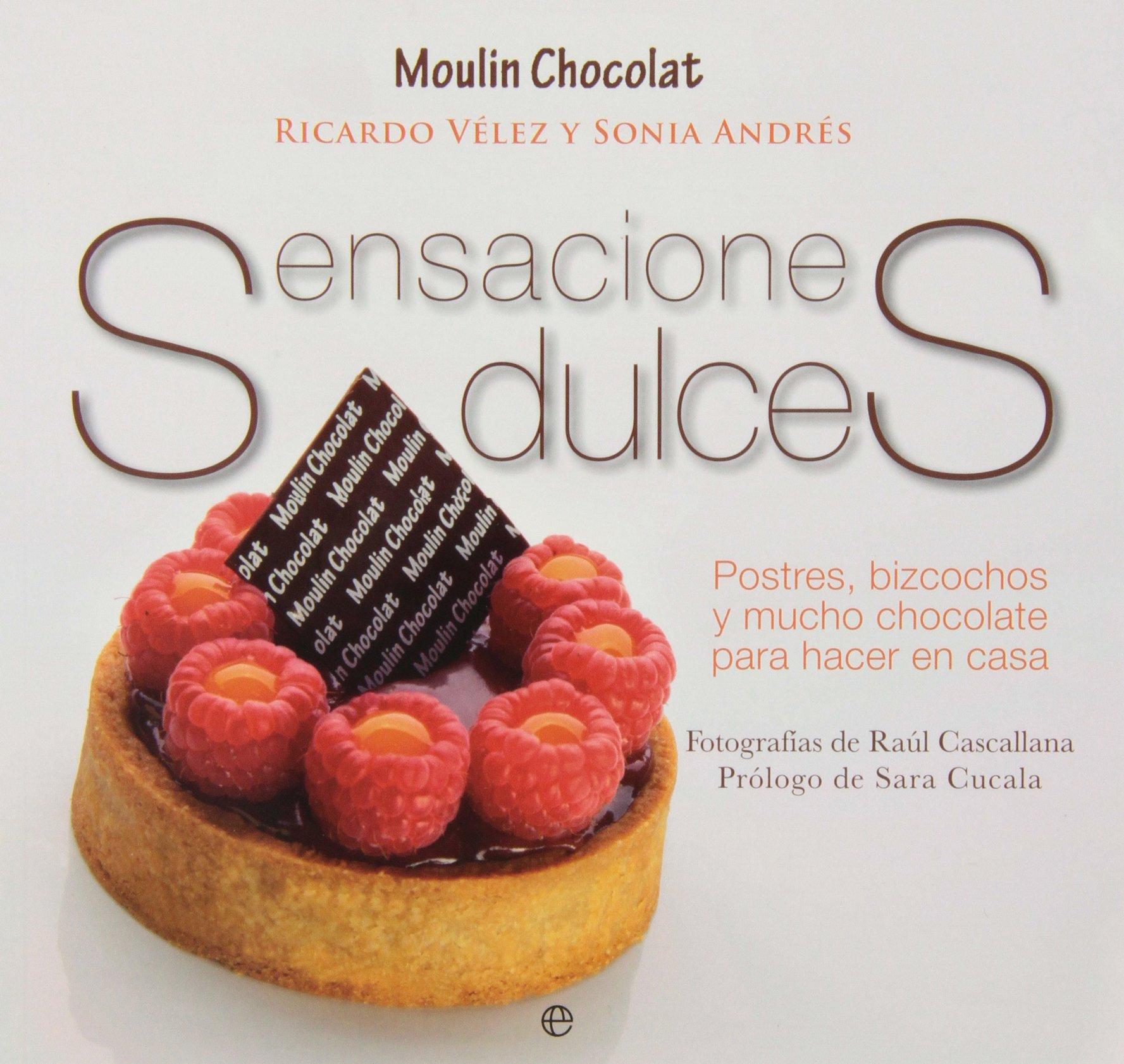 Sensaciones Dulces. Postres, Bizcochos Y Mucho Chocolate Para Hacer En Casa Fuera de colección: Amazon.es: Sonia Andrés, Ricardo Martínez: Libros