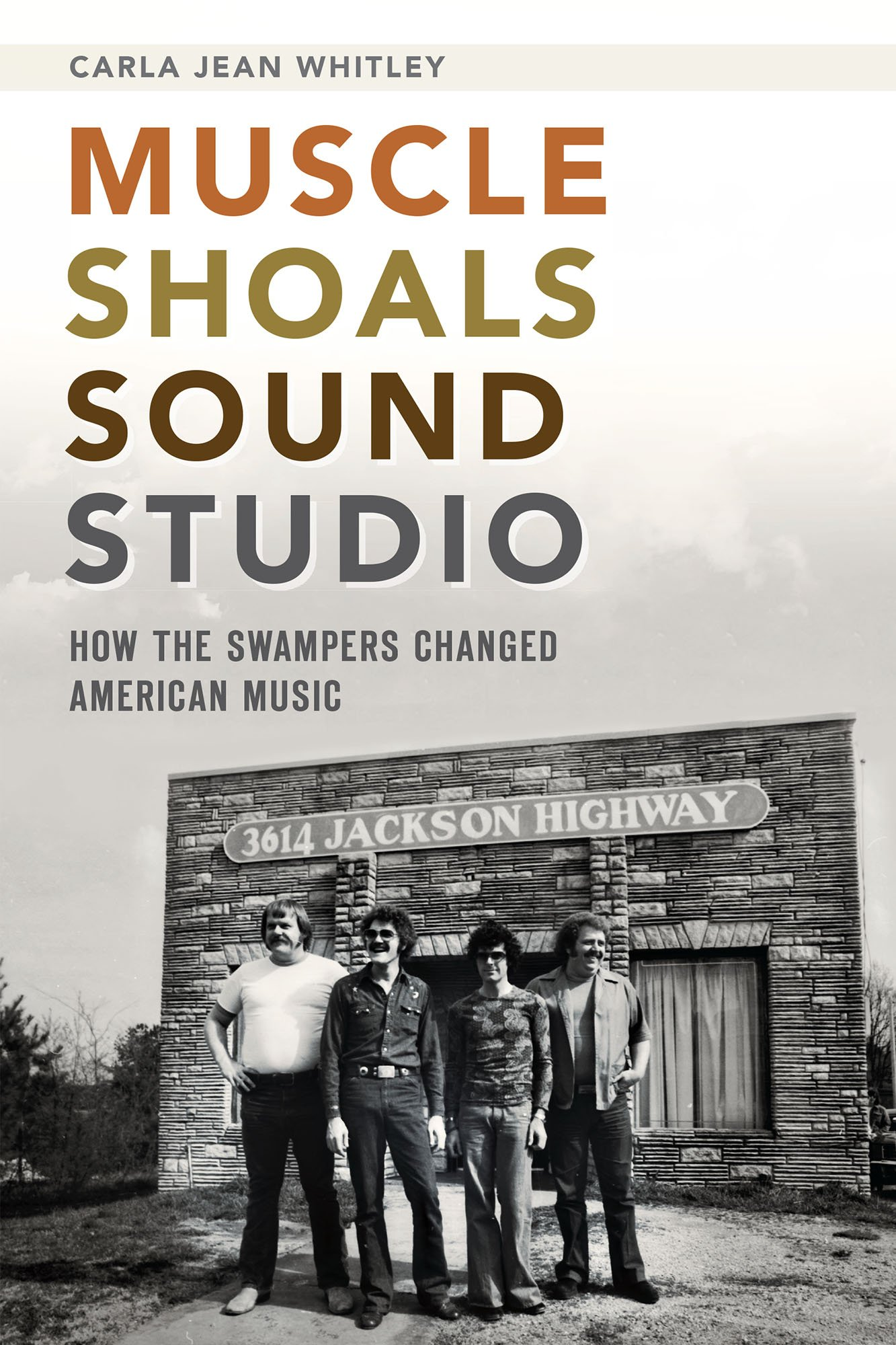 muscle shoals sound studio how the swampers changed american music