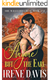 Anyone But the Earl (The Whitford Crew Book 1)