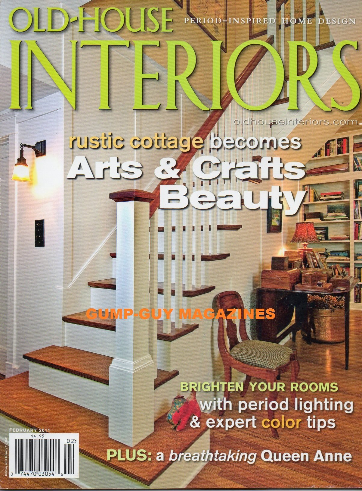 Download OLD HOUSE INTERIORS February 2011 Magazine PERIOD-INSPIRED HOME DESIGN A Breathtaking Queen Anne RUSTIC COTTAGE BECOMES ARTS & CRAFTS BEAUTY Brighten Your Rooms With Period Lighting ebook