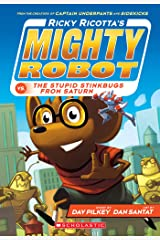 Ricky Ricotta's Mighty Robot vs. The Stupid Stinkbugs from Saturn (Ricky Ricotta #6) Kindle Edition