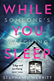 While You Sleep: The most exciting new thriller you will read in Summer 2018