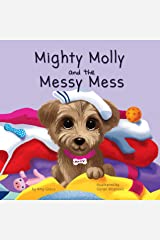 Mighty Molly and the Messy Mess: A Children's Book About Kindness and Helping Others (The Molly Bear series 2) Kindle Edition