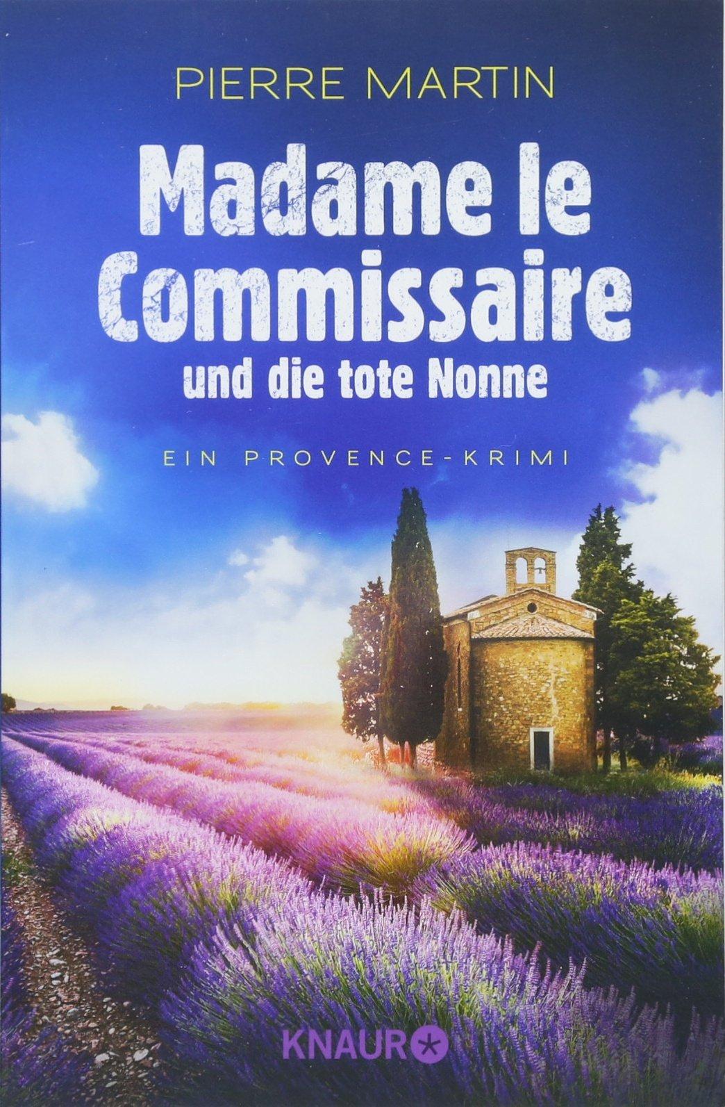 Madame le Commissaire und die tote Nonne: Ein Provence-Krimi (Ein Fall für Isabelle Bonnet, Band 5) Taschenbuch – 3. April 2018 Pierre Martin Knaur TB 3426521970 Belletristik / Kriminalromane