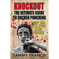 Knockout: The Ultimate Guide to Sucker Punching (English Edition)