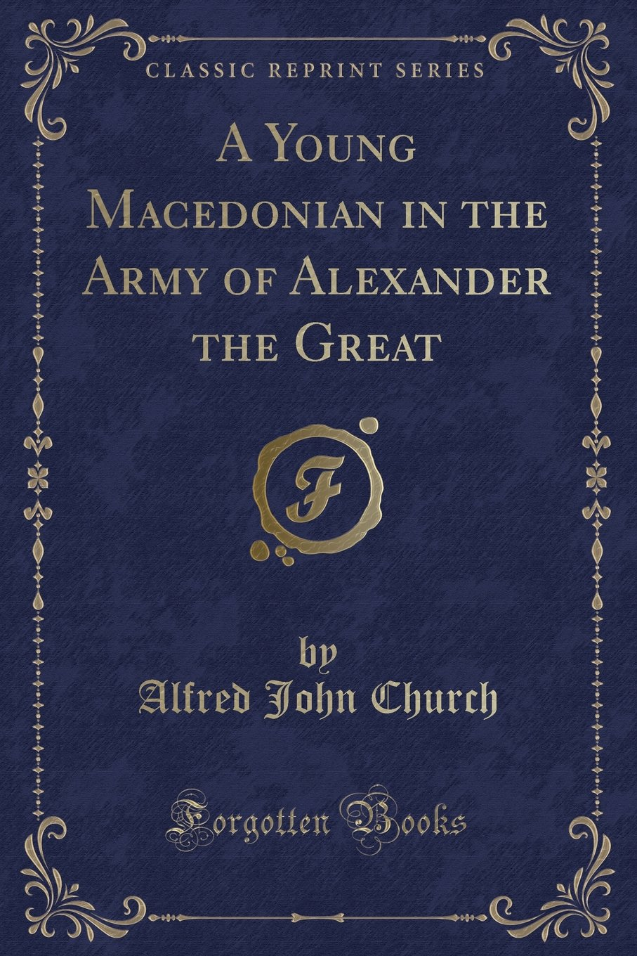 Download A Young Macedonian in the Army of Alexander the Great (Classic Reprint) pdf