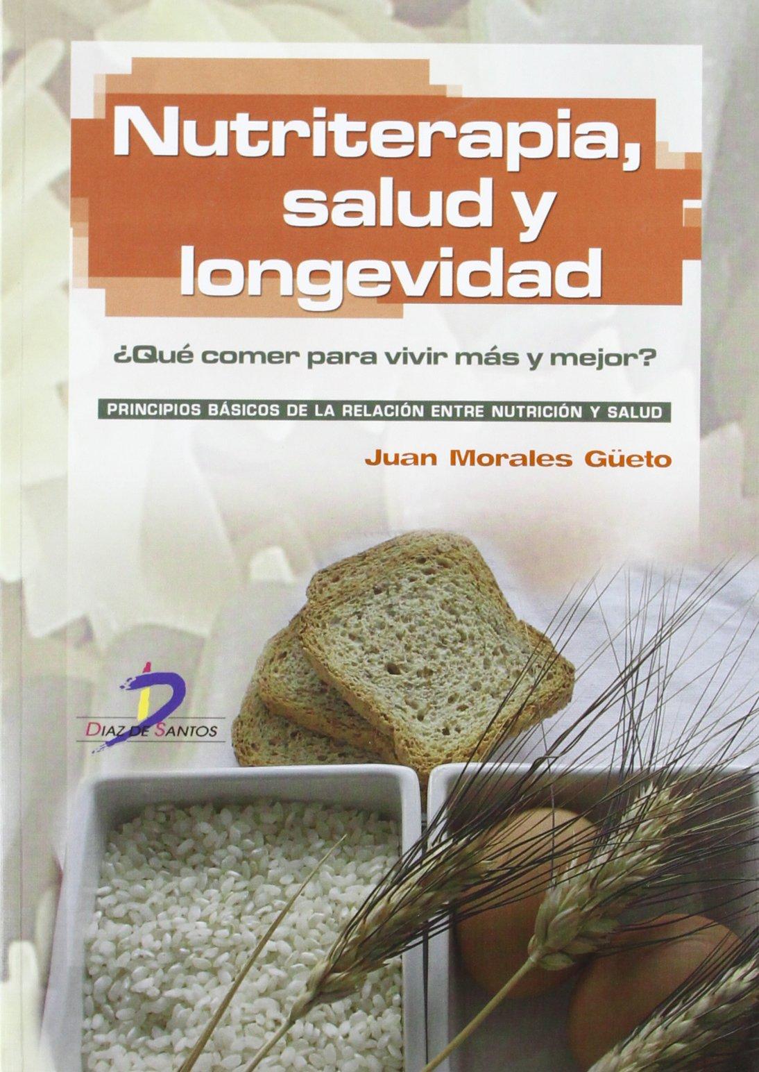 Nutriterapia, salud y longevidad: Qué comer para vivir mejor ...