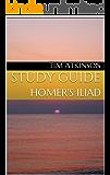 STUDY GUIDE: HOMER'S ILIAD (English Edition)