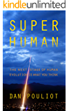 Super Human: The next stage of human evolution is what you think