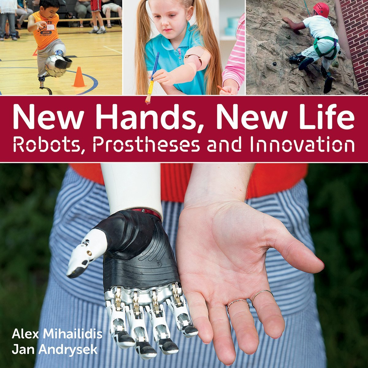 Read Online New Hands, New Life: Robots, Prostheses and Innovation PDF