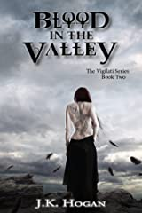 Blood In The Valley (The Vigilati Series Book 2) Kindle Edition
