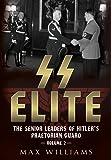 The SS Elite: The Senior Leaders of Hitler's Praetorian Guard