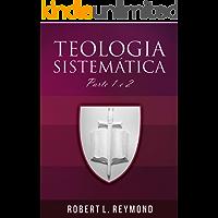 Teologia sistemática: parte 1 e 2