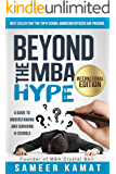 Beyond the MBA Hype: A Guide to Understanding and Surviving B-Schools: International Edition (English Edition)