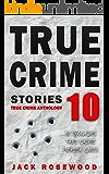 True Crime Stories Volume 10: 12 Shocking True Crime Murder Cases (True Crime Anthology) (English Edition)