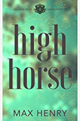 High Horse (Arcadia High Anarchists Book 0) Kindle Edition