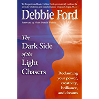 Dark Side of the Light Chasers: Reclaiming your power, creativity, brilliance, and dreams (English Edition)