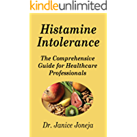 Histamine Intolerance: A Comprehensive Guide for Healthcare Professionals