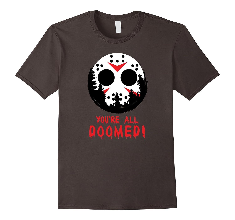 You're All Doomed T Shirt - Halloween Horror Shirt-FL