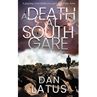 A DEATH AT SOUTH GARE a gripping crime thriller you won't want to put down (Frank Doy Book 3) (English Edition)