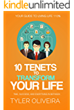 10 Tenets To Transform Your Life
