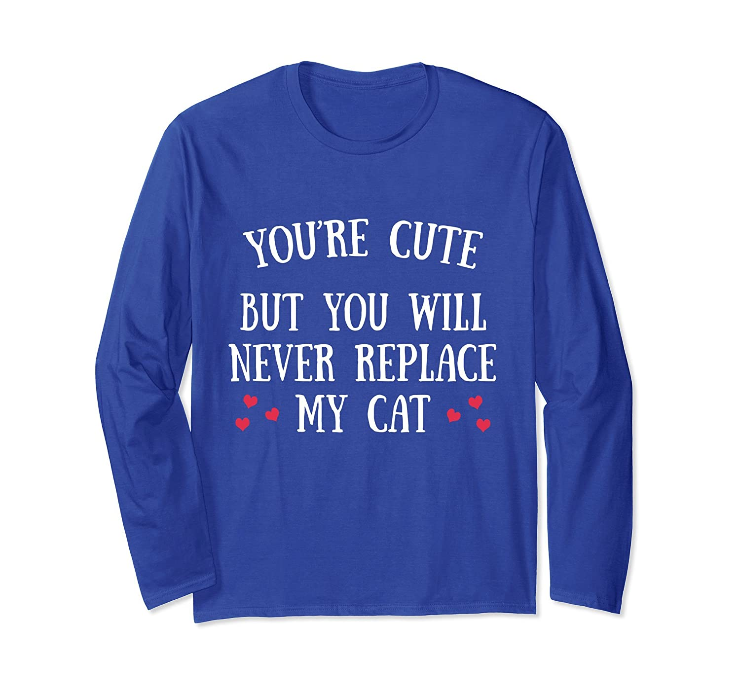 You Will Never Replace My Cat Long Sleeve T-Shirt-AZP