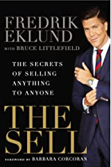 The Sell: The Secrets of Selling Anything to Anyone Kindle Edition