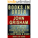 John Grisham Books in Order: Theodore Boone series, Jake Brigance series, all short stories, standalone novels…