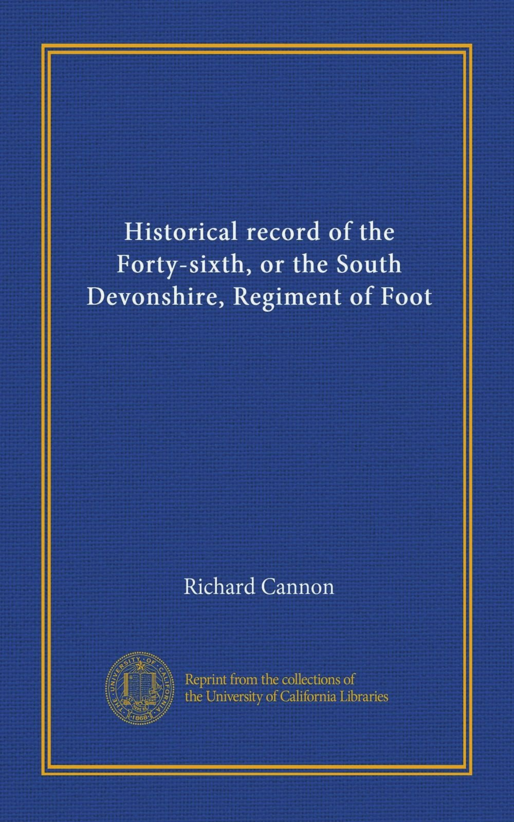 Read Online Historical record of the Forty-sixth, or the South Devonshire, Regiment of Foot PDF