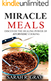 Miracle Meals -Discover the Healing Power of Ayurvedic Cooking (Ayurveda Books Book 1) (English Edition)