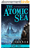 The Atomic Sea: Volume Two: Epic Fantasy and Science Fiction Adventure Series (English Edition)