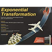 Exponential Transformation: Evolve Your Organization (and Change the World) With a 10–Week ExO Sprint
