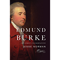 Edmund Burke: The First Conservative (English Edition)